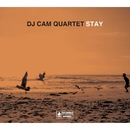 Stay/DJ Cam Quartet