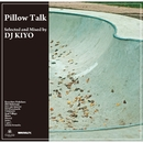 Pillow Talk/DJ KIYO