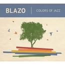 Colors of Jazz/Blazo