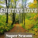 Furtive Love/Super Seaon