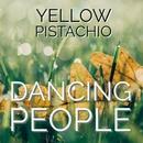 Dancing People/Yellow Pistachio