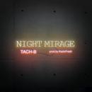 NIGHT MIRAGE/TACH-B