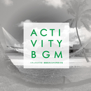 アクティビティBGM (リラックスできる・南国気分になれる洋楽40選)/Milestone
