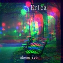 Erica/whewolive