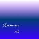 Raindrops/esk