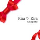 Kira♡Kira/Chopitto