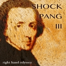 Shock & Pang - III/Right Hand Odyssey