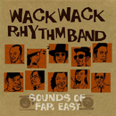 SOUNDS of FAR EAST/WACK WACK RHYTHM BAND