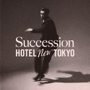 Succession/ホテルニュートーキョー
