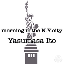 morning in the N.Y.city/伊藤ヤスマサ