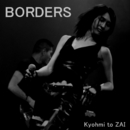BORDERS/Kyohmi to Zai