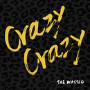 Crazy Crazy/THE WASTED
