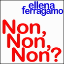 Non, Non, Non?/エルナ・フェラガ~モ