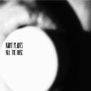 Kill The Noise/Kaimy Plants