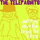 Just Play, Have Fun, Enjoy the XXXX/THE TELEPASHITS