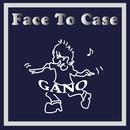 Face To Case/GANO