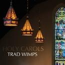HOLY CAROLS オルゴールコレクション/TRAD WIMPS