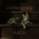 A Cat With Her Tail Up/AIZEN