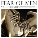 Fall Forever/Fear Of Men