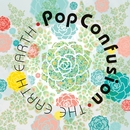 pop confusion/The Earth Earth