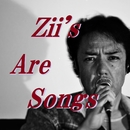 Zii's Are Songs/Zii