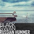 Russian Hummer/Black Swan