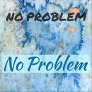 No Problem/No Problem