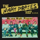 We are Night Pirates/THE NIGHT PIRATES