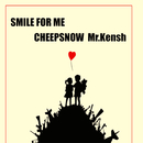 SMILE FOR ME/CheepSnow