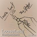 Loose Leaf/THE SPEAKERS