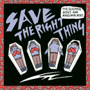 Save The Right Thing/THE SLEEPING AIDES & RAZORBLADES