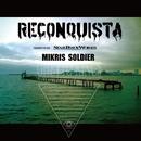 RECONQUISTA/MIKRIS & SOLDIER