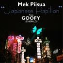 Japanese Papillon (feat. GOOFY)/Mek Piisua