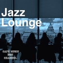 Jazz Lounge ~Relaxing Cafe~/Cafe Music BGM channel