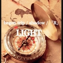 began trip / shadow / 「R」/LIGHT