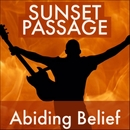 Abiding Belief/SUNSET PASSAGE