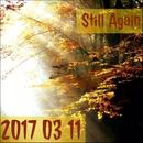2017/3/11/Still Again