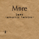 Dawn (Acoustic Version)/More