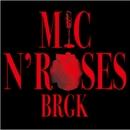 MIC N' ROSES/バラガキ