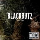 Question/BLACKBUTZ