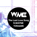 The Last Love Song (feat. WAYNE)/TORA & MK