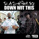 DOWN WIT THIS (feat. Kz)/RASH