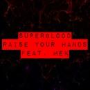 Raise Your Hands (feat. MEK)/SUPERBLOOD