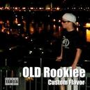 OLD Rookiee/Custom Flavor
