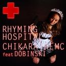 RHYMING HOSPITAL (feat. DOBINSKI)/CHIKARA THE MC