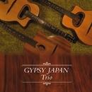 Trio/GYPSY JAPAN