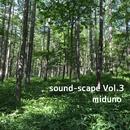 sound-scape Vol.3/miduno