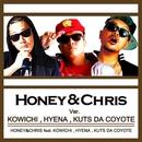 HONEY&CHRIS (Ver. KOWICHI, HYENA, KUTS DA COYOTE) [feat. HYENA, KUTS DA COYOTE & KOWICHI]/HONEY & CHRIS