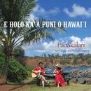 E Holo Ka'a Puni O Hawai'i/Paoakalani