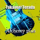 Alchemy Plus/Takanori Terada